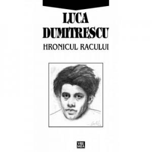 Hronicul Racului - Luca Dumitrescu