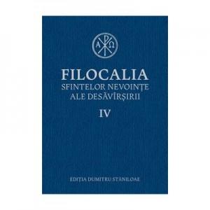 Filocalia sfintelor nevointe ale desavarsirii, volumul IV - Dumitru Staniloae