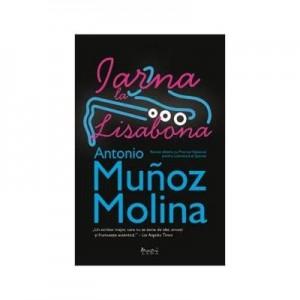Iarna la Lisabona - Antonio Munoz Molina