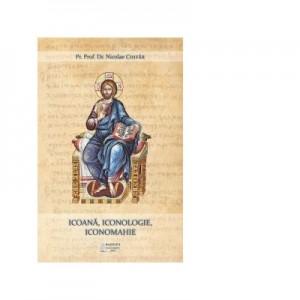 Icoana, iconologie, iconomahie - Pr. Nicolae Chifar