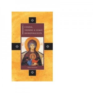 Icoana, vedere a lumii duhovnicesti - Volum Colectiv