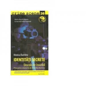 Identitati secrete. Dincolo de Invizibil. Prima parte a volumului doi din Seria Alina Marinescu - Monica Ramirez