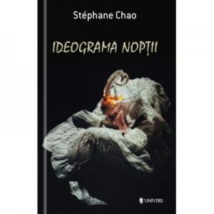 Ideograma noptii - Stéphane Chao