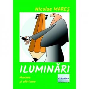 Iluminari. Maxime si cugetari - Nicolae Mares