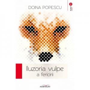 Iluzoria vulpe a fericirii - Doina Popescu
