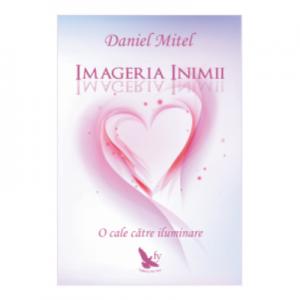 Imageria inimii. O cale catre iluminare - Daniel Mitel