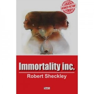 Immortality Inc - Robert Sheckley