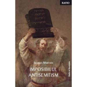 Imposibilul antisemitism - Jacques Maritain