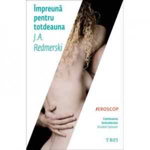 Impreuna pentru totdeauna - J. A. Redmerski. Continuarea bestsellerului Niciodata impreuna?