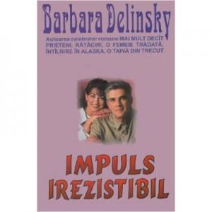 Impuls irezistibil - Barbara Delinsky
