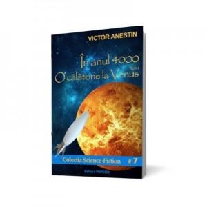 In anul 4000 sau O calatorie la Venus - Victor Anestin