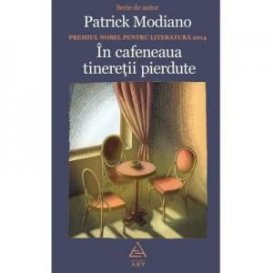 In cafeneaua tineretii pierdute - Patrick Modiano