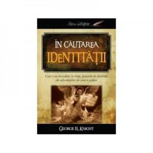 In cautarea identitatii - George R. Knight