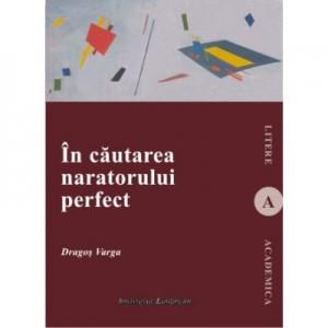 In cautarea naratorului perfect - Dragos Varga