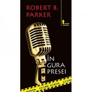 In gura presei (crime scene 5) - Robert B. Parker