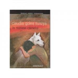 In numele cainelui - Claudia Golea Sumiya