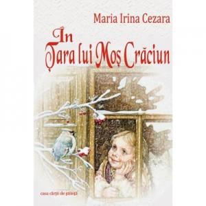 In tara lui Mos Craciun - Maria Irina Cezara