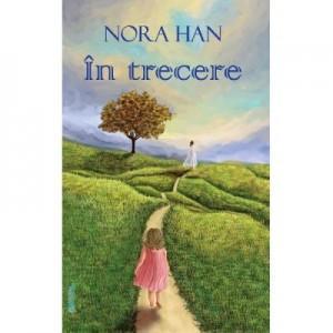 In trecere - Nora Han