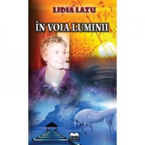 In voia luminii - Lidia Lazu