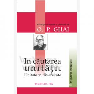 In cautarea unitatii - Antologie compilata si publicata de O. P. Ghai
