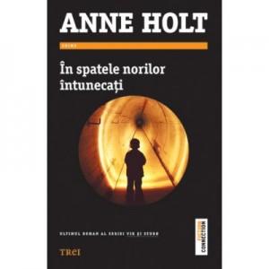 In spatele norilor intunecati - Anne Holt. Ultimul roman al seriei Vik si Stubo