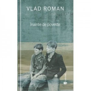 Inainte de poveste - Vlad Roman