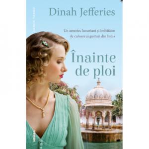 Inainte de ploi - Dinah Jefferies. Traducere de Monica Serban