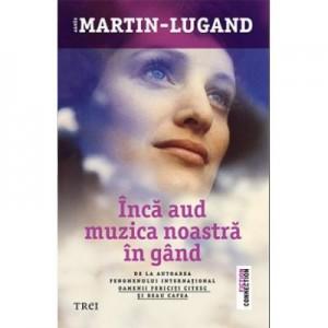 Inca aud muzica noastra in gand - Agnes Martin-Lugand