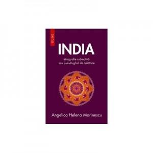 India. Etnografie subiectiva sau pseudo-ghid de calatorie - Angelica Helena Marinescu