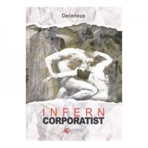 Infern corporatist - Deceneus