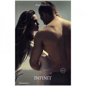 Infinit Volumul 1 - Ana Maria G.