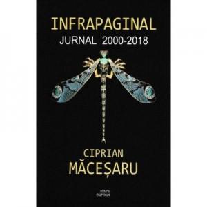 Infrapaginal. Jurnal 2000-2018 - Ciprian Macesaru