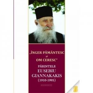 """Inger pamantesc si om ceresc"" - Parintele Eusebiu Giannakakis (1910-1995)"