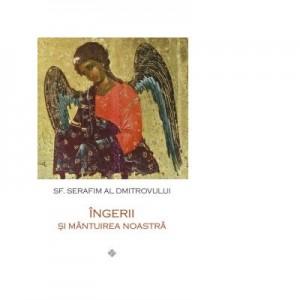 Ingerii si mantuirea noastra - Sf. Serafim al Dmitrovului
