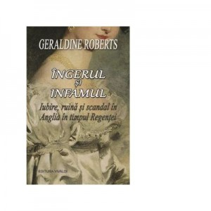 Ingerul si infamul - Geraldine Roberts