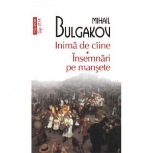 Inima de ciine. Insemnari pe mansete - Mihail Bulgakov