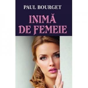 Inima de femeie - Paul Bourget