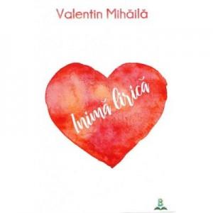 Inima lirica - Valentin Mihaila