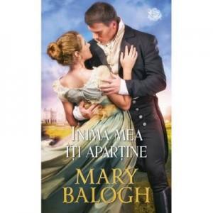 Inima mea iti apartine - Mary Balogh