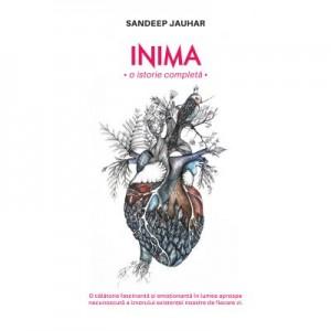 Inima. O istorie completa - Sandeep Jauhar