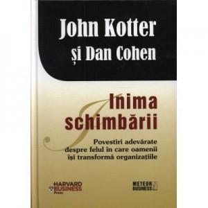 Inima schimbarii - John Kotter