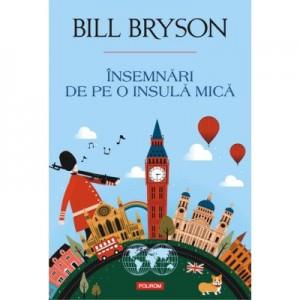 Insemnari de pe o insulă mica - Bill Bryson