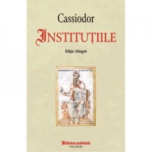 Institutiile - Cassiodor