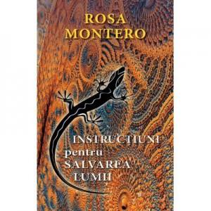Instructiuni pentru salvarea lumii - Rosa Montero