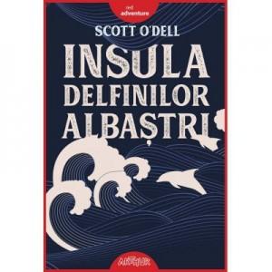 Insula delfinilor albastri - Scott O'Dell