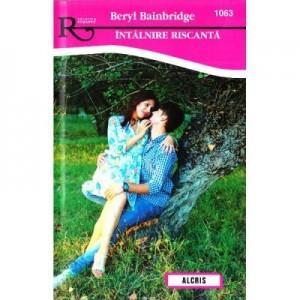 Intalnire riscanta - Beryl Bainbridge
