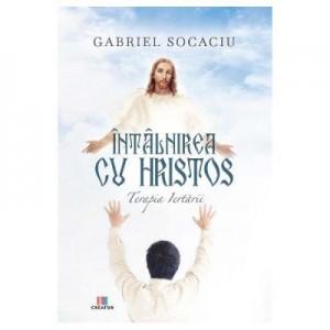 Intalnirea cu Hristos - Gabriel Socaciu