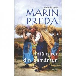 Intalnirea din pamanturi - Marin Preda