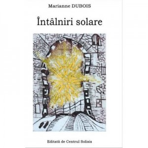 Intalniri solare - Marianne Dubois