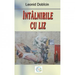 Intalnirile cu Liz - Leonid Dobicin